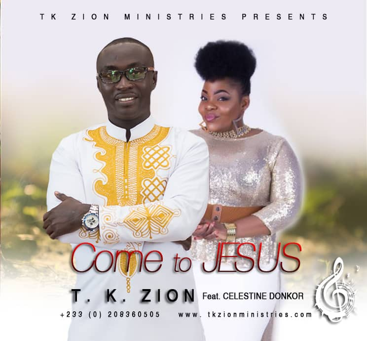 NEW MUSIC: T. K Zion ft. Celestine Donkor – Come to Jesus